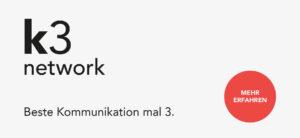Text Banner: k3 network, Beste Kommunikation mal 3